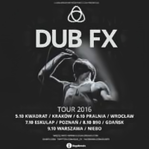 Dub Fx wraca do polski na 5 koncertów! 5-9 październik 2016!