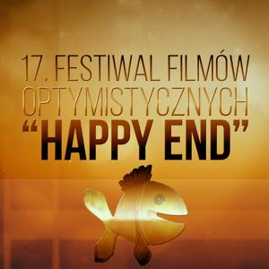 """17 edycja Festiwalu Filmów Optymistycznych """"Happy End"""""""