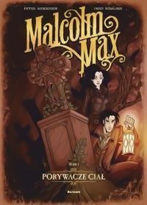 """Recenzja komiksu """"Malcolm Max: Porywacze ciał"""" - tom 1"""