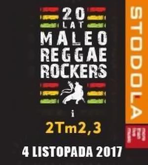Koncert: Maleo Reggae Rockers i 2Tm2,3 - 20-lecie - 4 listopada 2017 - Klub Stodoła