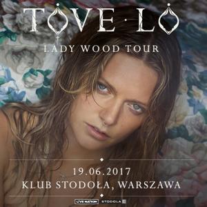 """Tove Lo z trasą """"Lady Wood Tour"""" w Polsce! 19 czerwiec 2017 - Klub Stodoła! [Teledysk]"""