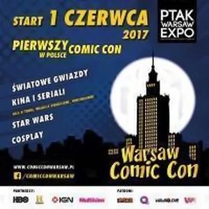 Warsaw Comic Con 2017 rozpoczyna się 1 czerwca i potrwa aż cztery dni!